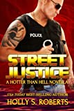 Street Justice: Outlaw Romantic Suspense (A Hotter Than Hell Novel) (Volume 4)