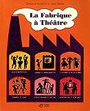 """Afficher """"La fabrique à théâtre"""""""