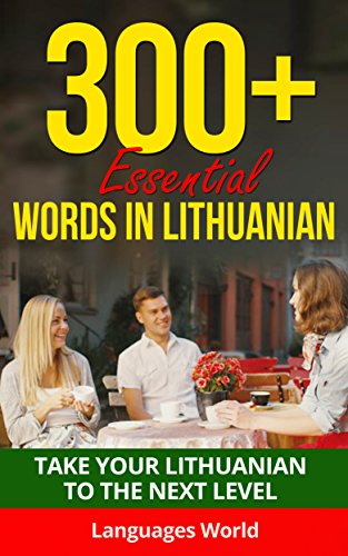 Learn Lithuanian: 300+ Essential Words In Lithuanian - Learn Words Spoken In Everyday Lithuania...