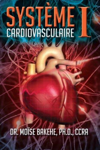 Système Cardiovasculaire I Broché – 6 février 2013 Dr. Moïse Bakehe Xlibris Corporation 1479763616 Gesundheit / Körperpflege