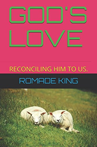 Read Online GOD'S LOVE: RECONCILING HIM TO US. pdf