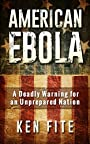 American Ebola: A Deadly Warning for an Unprepared Nation