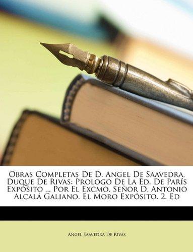Download Obras Completas de D. Angel de Saavedra, Duque de Rivas: Prologo de La Ed. de Pars Expsito ... Por El Excmo. Seor D. Antonio Alcal Galiano. El Moro Ex (Spanish Edition) pdf epub