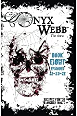 Onyx Webb: Book Eight: Episodes 22, 23 & 24 Paperback