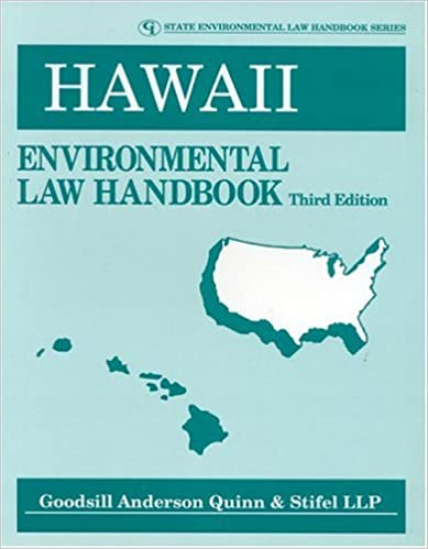Hawaii Environmental Law Handbook (State Environmental Law Handbooks) by Goodsill, Anderson, Quinn & Stifel Staff (2000-10-01)