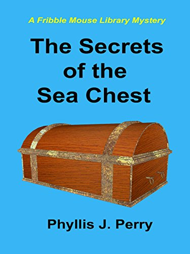 (The Secrets of the Sea Chest, (Fribble Mouse Library Mysteries Book 4))