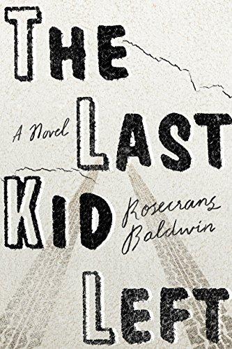 The Last Kid Left: A Novel