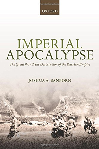 Imperial Apocalypse: The Great War and the Destruction of the Russian Empire (The Greater War)