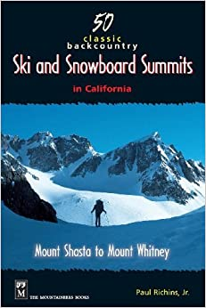 50 Classic Backcountry Ski Summits in California: Mount Shasta to Mount Whitney by Paul Richins (1999-11-01)