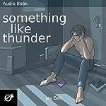 Something Like Thunder: Something Like..., Book 6 | Jay Bell