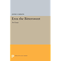 Eros the Bittersweet: An Essay (Princeton Legacy Library Book 440)