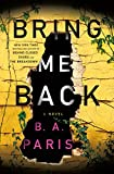 """Bring Me Back - A Novel"" av B. A. Paris"
