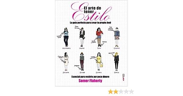 El arte de tener estilo Spanish Edition by Somer Flaherty 2015-03 ...