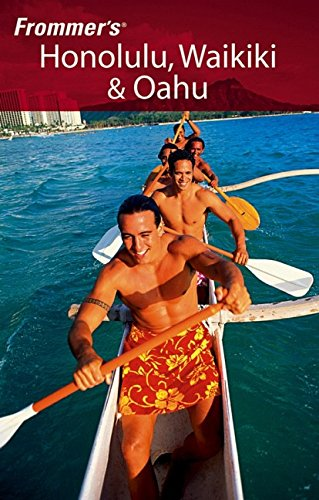 Frommer's Honolulu, Waikiki & Oahu (Frommer's Complete Guides)