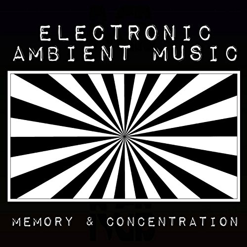 - Electronic Ambient Music (Memory and Concentration)
