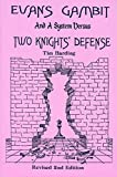 Evans Gambit and a System Vs. Two Knights' Defense