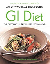 Antony Worrall Thompson's GI Diet: The Diet That Nutritionists Recommend