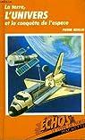 La terre, l'univers et la conquete de l'espace par Kohler