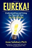 Eureka!: Understanding and Using the Power of Your Intuition