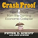 Crash Proof: How to Profit From the Coming Economic Collapse Audiobook by Peter D. Schiff Narrated by Sean Pratt