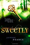 Sweetly, Jackson Pearce, 0316068667