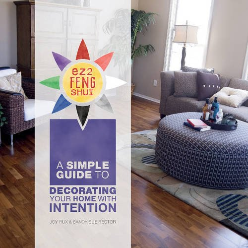 EZ2 Feng Shui: A Simple Guide to Decorating Your Home with Intention pdf