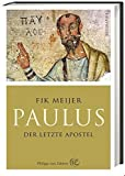 img - for Paulus: Der letzte Apostel by Fik Meijer (2015-10-06) book / textbook / text book