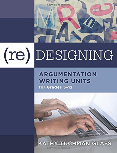 Re)designing Argumentation Writing Units for Grades 5-12 -an ...