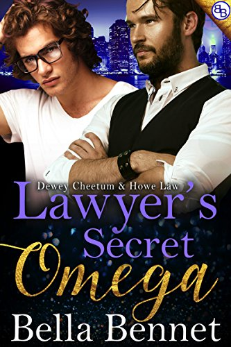 Lawyer's Secret Omega: M/M Non-Shifter Mpreg (Dewey Cheetum & Howe Law Book 1)