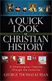 img - for A Quick Look at Christian History: A Chronological Timeline Through the Centuries book / textbook / text book