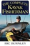 : The Complete Kayak Fisherman