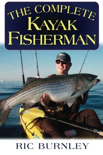 - The Complete Kayak Fisherman