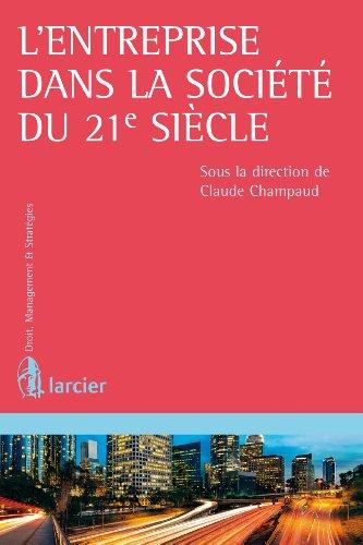 L'entreprise Dans La Société Du 21e Siècle Droit, Management & Stratégies French Edition