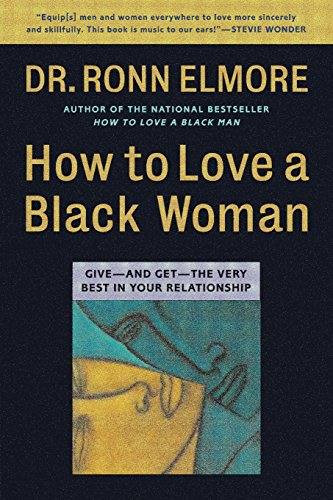 How to Love a Black Woman: Give-and-Get-the Very Best in Your Relationship