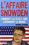 L'affaire Snowden: Comment les �tats-...