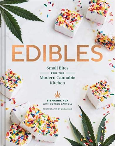 Edibles: Small Bites For The Modern Cannabis Kitchen by Stephanie Hua