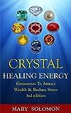 kindle free books energy healing - CRYSTALS: Healing Energy: Gemstones: Attract Wealth & Reduce Stress (Healing, Chakra Healing, Crystal Healing, Auras, Anxiety Relief, Energy Work, Self Healing)