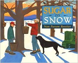 09bfb716889 Sugar on Snow  Nan Parson Rossiter  9781567923704  Amazon.com  Books