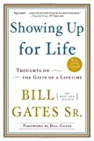 img - for Showing Up for Life: Thoughts on the Gifts of a Lifetime by Bill Gates Sr. (2010-05-11) book / textbook / text book
