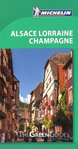 Michelin Green Guide Alsace Lorraine Champagne (Green Guide/Michelin)