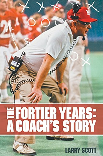 The Fortier Years: A Coach's Story