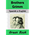 Brothers Grimm (Green Book) / Hermanos Grimm (Libro Verde): Bilingual [Spanish-English Translated] Dual-Language Edition (English Edition)