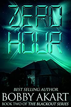 Zero Hour: A Post-Apocalyptic EMP Survival Fiction Series (The Blackout Series Book 2) by [Akart, Bobby]