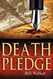 Death Pledge, Bill Walker, 1450210775