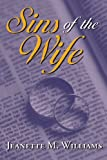 Sins of the Wife, Jeanette M. Williams, 1425991041