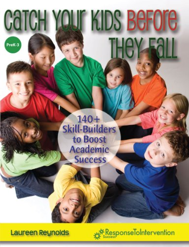 Catch Your Kids Before They Fall-140+ Skill-Builders to Boost Academic Success