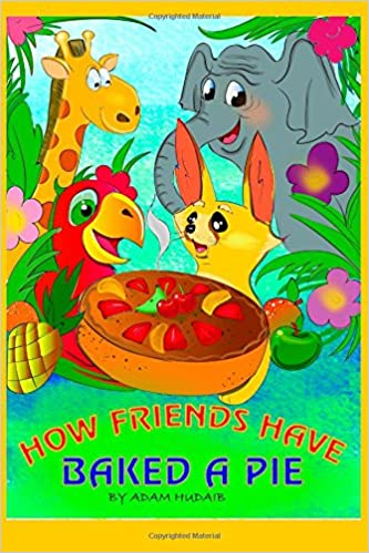 How Friends Have Baked A Pie: Best children's books