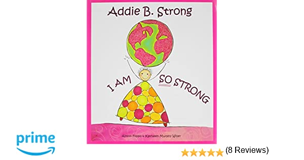 Workbook continents for kids worksheets : Addie B. Strong: I Am So Strong: Alyson Flippo, Kathleen Murphy ...