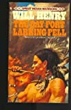 The Day Fort Larking Fell, Will Henry, 0553243535