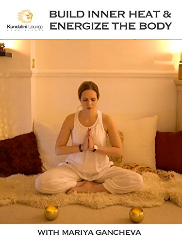 (Build Inner Heat and Energise the Body with Mariya)